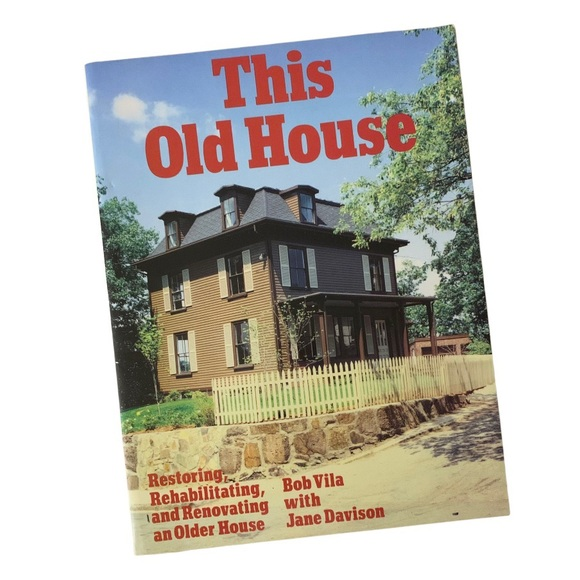 This Old House Book Restoring Rehabilitating